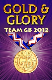 Gold and Glory : Team GB 2012, Paperback Book