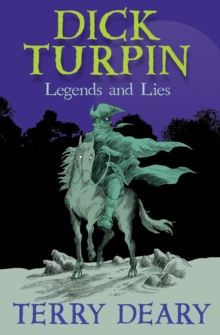 Dick Turpin : Legends and Lies, Paperback Book