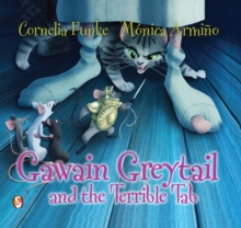 Gawain Greytail and the Terrible Tab, Hardback Book