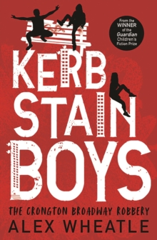 Kerb-Stain Boys : The Crongton Broadway Robbery, Paperback / softback Book