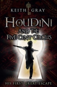 Houdini and the Five-Cent Circus, Paperback / softback Book
