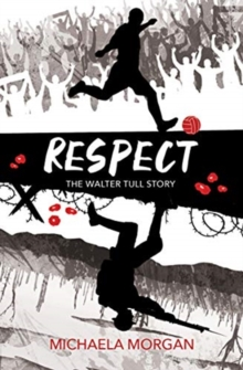 Respect : The Walter Tull Story, Paperback / softback Book