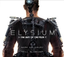 Elysium : The Art of the Film, Hardback Book
