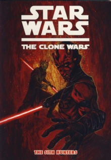 Star Wars - The Clone Wars : Sith Hunters, Paperback Book