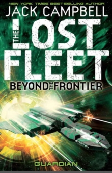 Lost Fleet : Beyond the Frontier- Guardian Book 3, Paperback Book