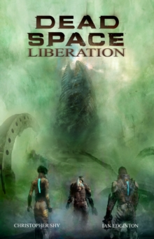 Dead Space : Dead Space - Liberation - New Generation Liberation, Hardback Book