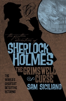 The The Further Adventures of Sherlock Holmes : Further Adventures of Sherlock Holmes - The Grimswell Curse Grimswell Curse, Paperback Book