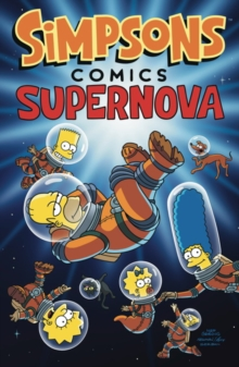 Simpsons Comics : Supernova, Paperback Book