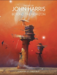 The Art of John Harris : Beyond the Horizon, Hardback Book