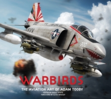 Warbirds : The Aviation Art of Adam Tooby, Hardback Book