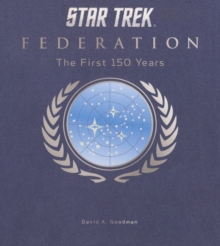 Star Trek Federation : The First 150 Years, Hardback Book
