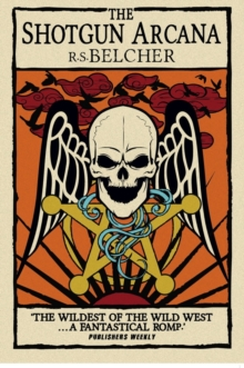 Shotgun Arcana : The Six-Gun Tarot, Paperback Book