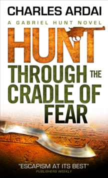 Hunt Through the Cradle of Fear : A Gabriel Hunt Novel, Paperback Book