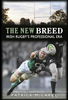 The New Breed: : Irish Rugby's Professional Era, Paperback / softback Book