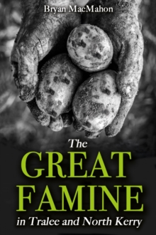 The Great Famine in Tralee and North Kerry, Hardback Book
