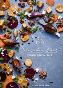 The Cookery School, Donnybrook Fair, Hardback Book