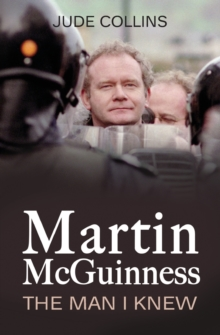 Martin McGuinness : The Man I Knew, Paperback / softback Book