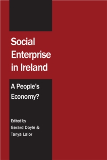 Social Enterprise in Ireland : A People's Economy?, Paperback / softback Book