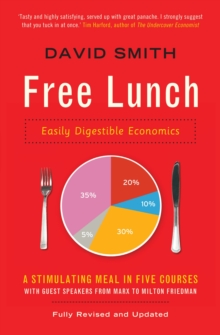 Free Lunch : Easily Digestible Economics, Paperback Book