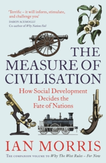 The Measure of Civilisation : How Social Development Decides the Fate of Nations, Paperback Book
