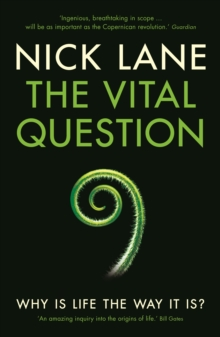 The Vital Question : Why is life the way it is?, Paperback / softback Book