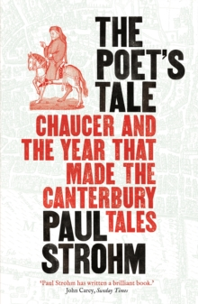 The Poet's Tale : Chaucer and the year that made The Canterbury Tales, Paperback Book