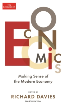 The Economist: Economics 4th edition : Making sense of the Modern Economy, Paperback / softback Book