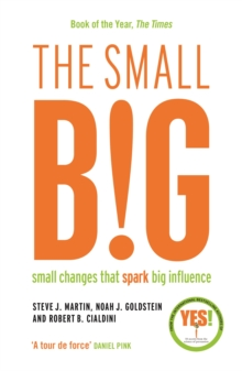 The small BIG : Small Changes that Spark Big Influence, Paperback Book