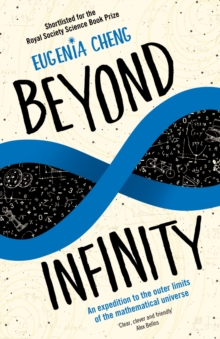 Beyond Infinity : An expedition to the outer limits of the mathematical universe, Paperback / softback Book