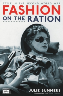 Fashion on the Ration : Style in the Second World War, Hardback Book