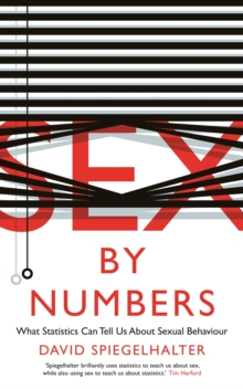Sex by Numbers : What Statistics Can Tell Us About Sexual Behaviour, Paperback Book