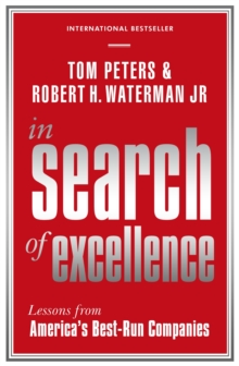 In Search Of Excellence : Lessons from America's Best-Run Companies, Paperback Book