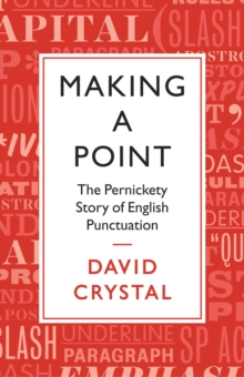 Making a Point : The Pernickety Story of English Punctuation, Hardback Book