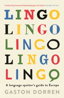 Lingo : A Language Spotter's Guide to Europe, Paperback Book