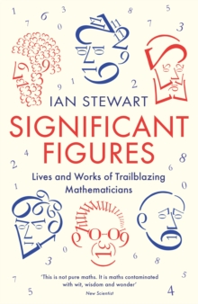 Significant Figures : Lives and Works of Trailblazing Mathematicians, Paperback / softback Book