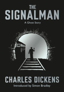 The Signalman : A Ghost Story, Paperback Book