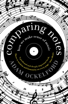 Comparing Notes : How We Make Sense of Music, Paperback Book