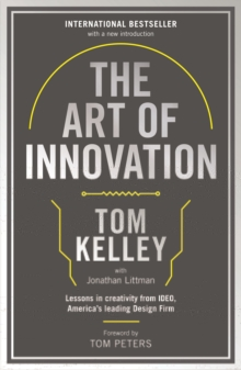 The Art Of Innovation : Lessons in Creativity from IDEO, America's Leading Design Firm, Paperback / softback Book