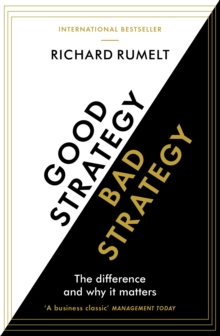 Good Strategy/Bad Strategy : The difference and why it matters, Paperback / softback Book