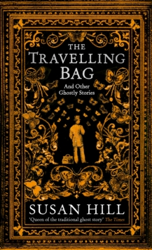 The Travelling Bag : And Other Ghostly Stories, Hardback Book