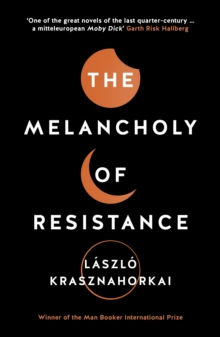 The Melancholy of Resistance, Paperback / softback Book