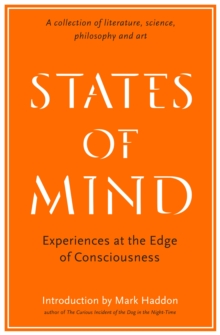 States of Mind : Experiences at the Edge of Consciousness - An Anthology, Paperback Book