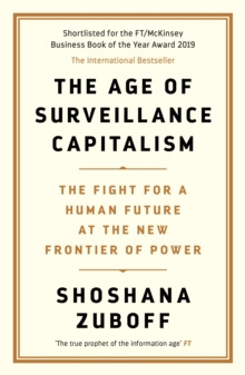 The Age of Surveillance Capitalism : The Fight for a Human Future at the New Frontier of Power: Barack Obama's Books of 2019, Paperback / softback Book
