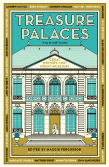 Treasure Palaces : Great Writers Visit Great Museums, Paperback Book