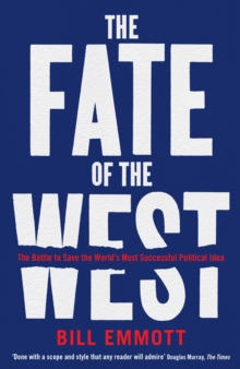 The Fate of the West : The Battle to Save the World's Most Successful Political Idea, Paperback Book