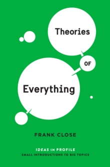 Theories of Everything: Ideas in Profile, Paperback Book
