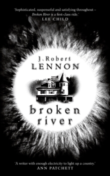 Broken River : The Most Suspense-Filled, Inventive Thriller You'll Read This Year, Hardback Book
