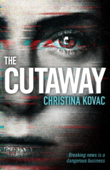 The Cutaway : The gripping thriller set in the explosive world of Washington's TV news, Hardback Book