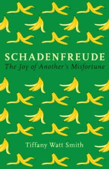 Schadenfreude : The joy of another's misfortune, Hardback Book