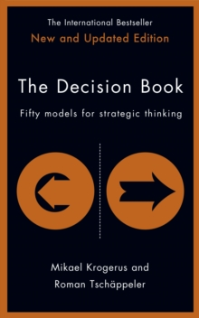 The Decision Book : Fifty models for strategic thinking (New Edition), Hardback Book